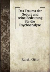 Otto Rank - Trauma der Geburt