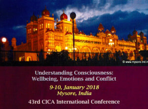 43th CICA-Conference: Understanding Consciousness: Wellbeing, Emotions & Conflict (Mysore-India) with Jörg Fuhrmann @ Mysore, India | Mysore | Karnataka | Indien